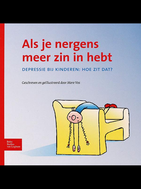 Als Je Nergens Meer Zin In Hebt – Depressie Bij Kinderen: Hoe Zit Dat? – Vos, M.